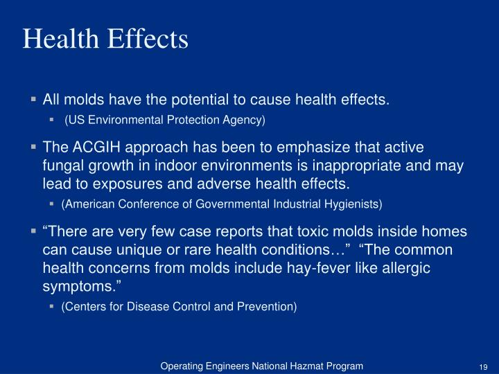 All molds have the potential to cause health effects.