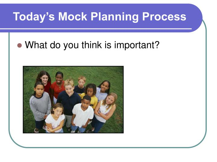 Today's Mock Planning Process