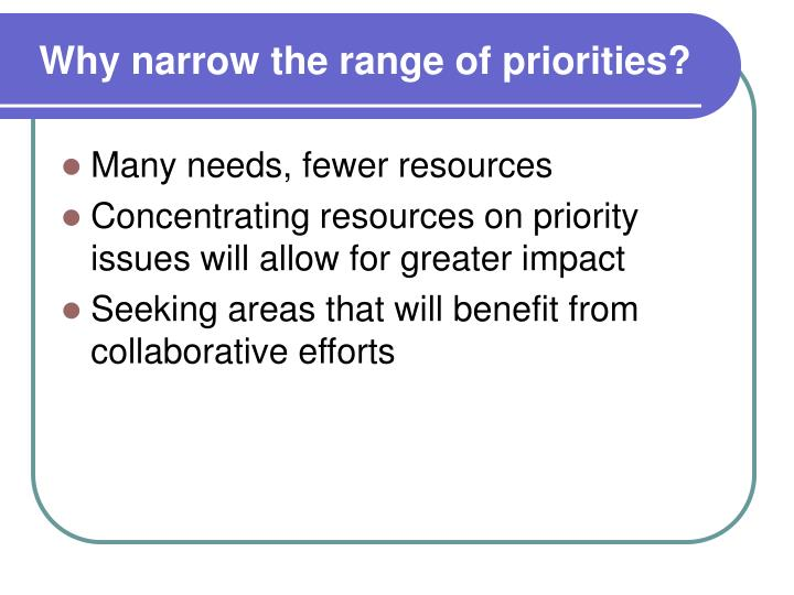 Why narrow the range of priorities?
