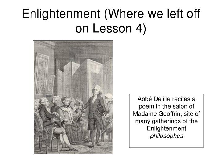 Enlightenment where we left off on lesson 4
