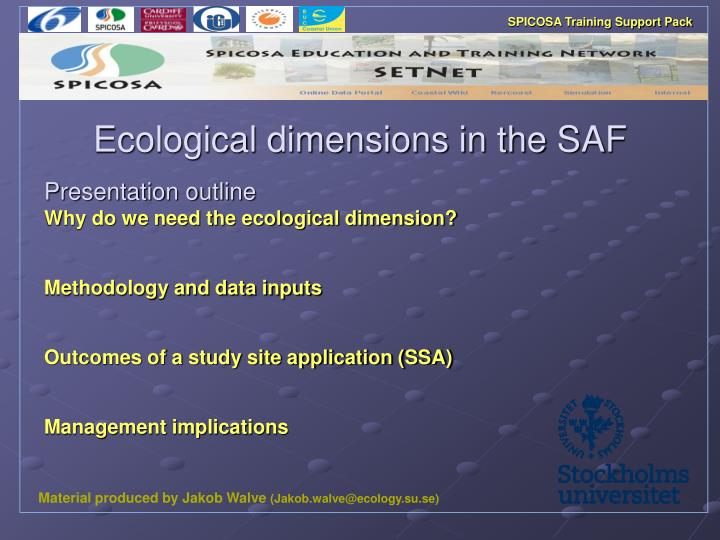 Ecological dimensions in the saf