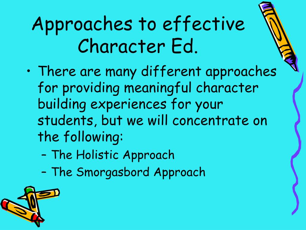 Approaches to effective Character Ed.