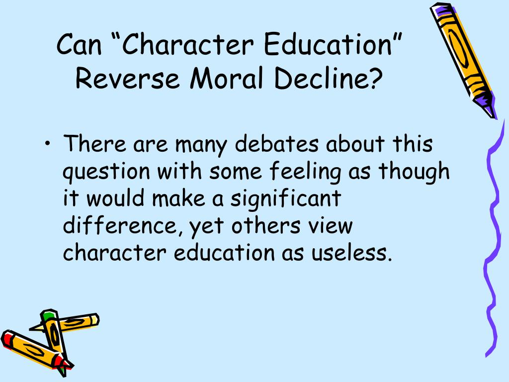 "Can ""Character Education"" Reverse Moral Decline?"