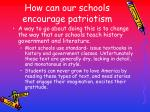 how can our schools encourage patriotism36