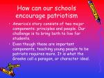 how can our schools encourage patriotism37