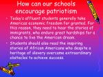 how can our schools encourage patriotism39