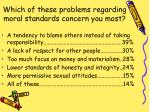 which of these problems regarding moral standards concern you most