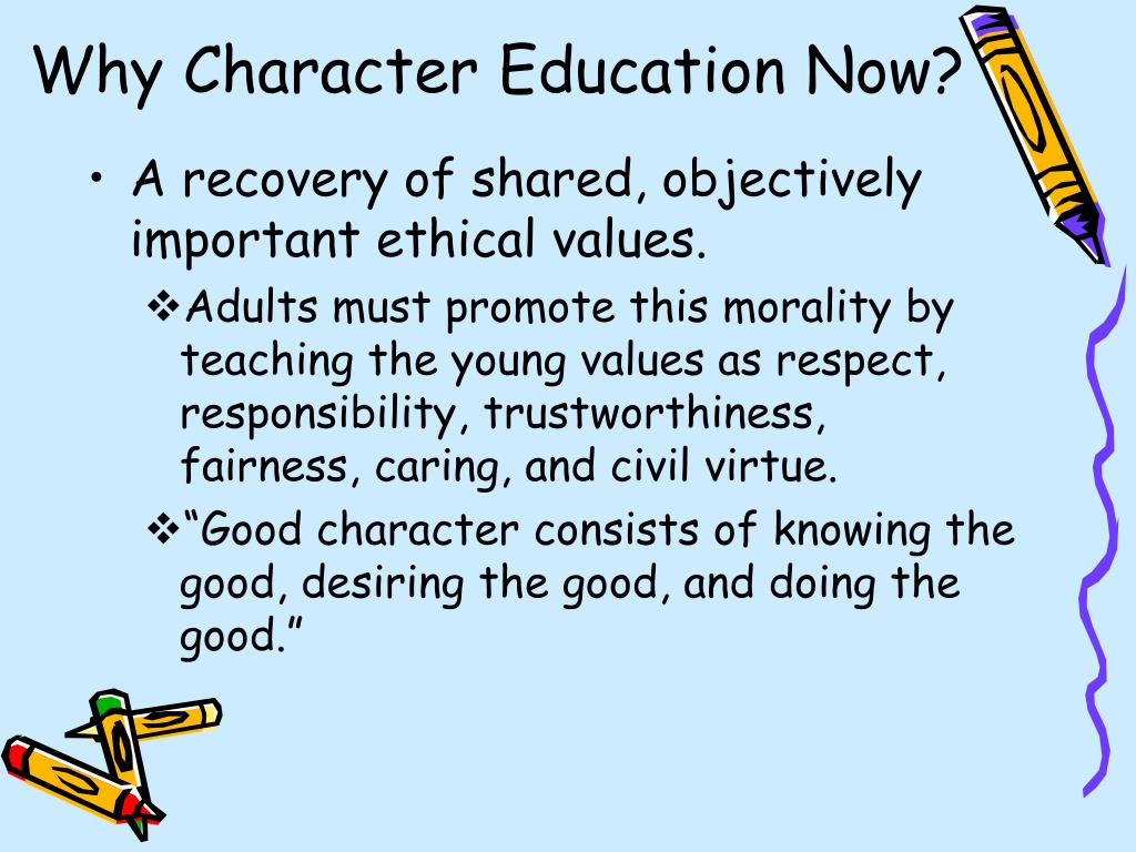 Why Character Education Now?