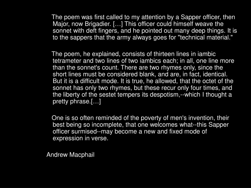 """The poem was first called to my attention by a Sapper officer, then Major, now Brigadier. […] This officer could himself weave the sonnet with deft fingers, and he pointed out many deep things. It is to the sappers that the army always goes for """"technical material."""""""