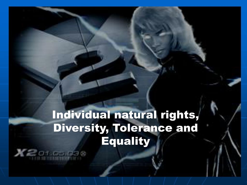 Individual natural rights, Diversity, Tolerance and Equality