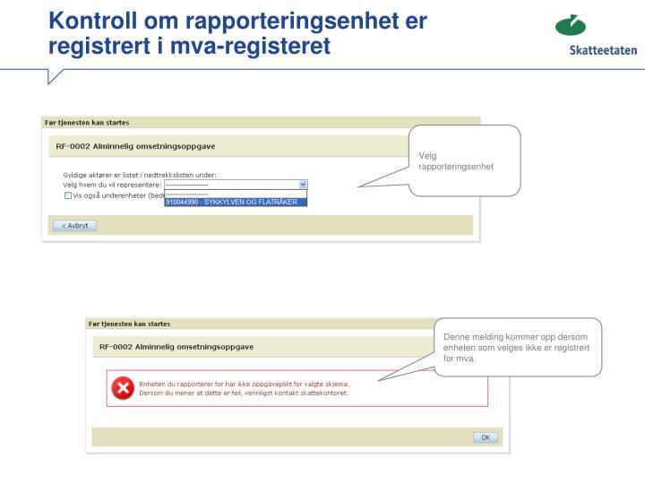 Kontroll om rapporteringsenhet er registrert i mva-registeret
