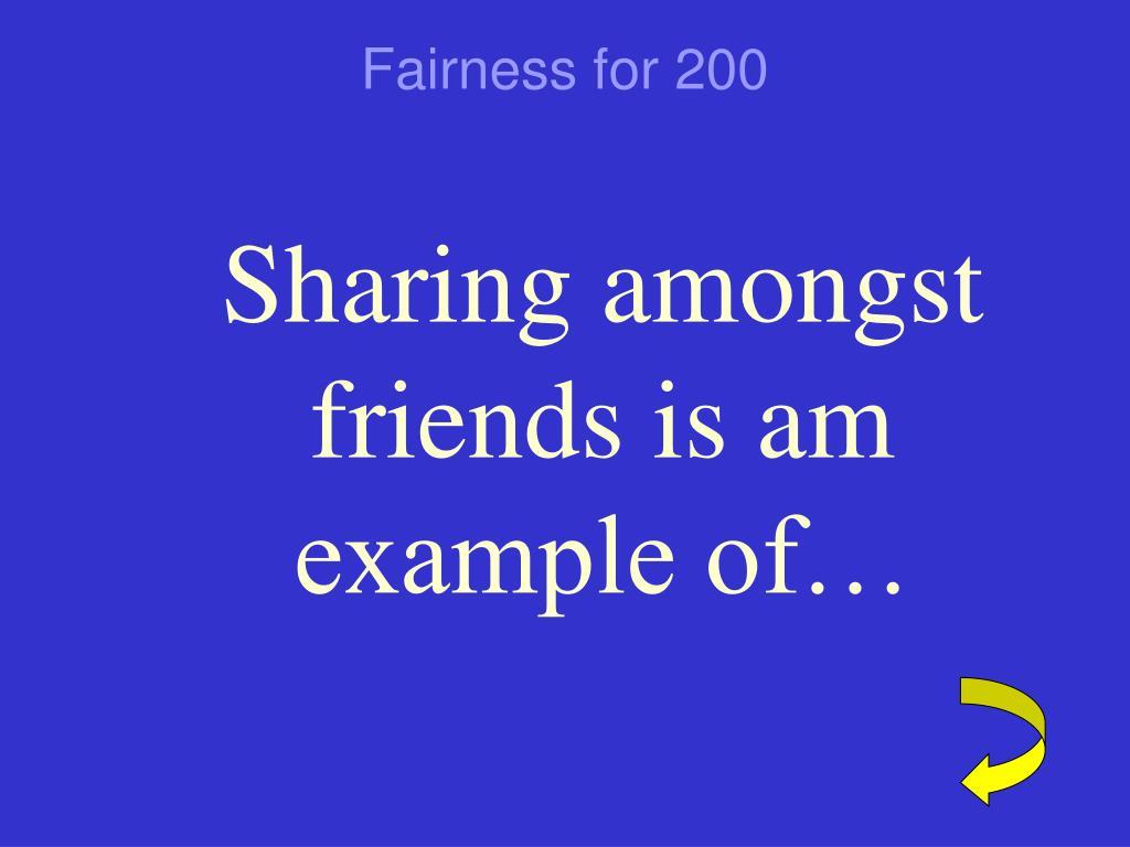 Fairness for 200