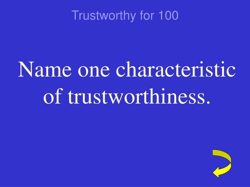Trustworthy for 100