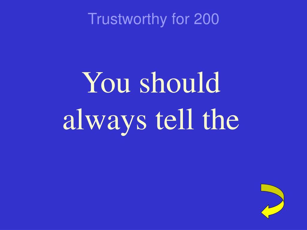 Trustworthy for 200