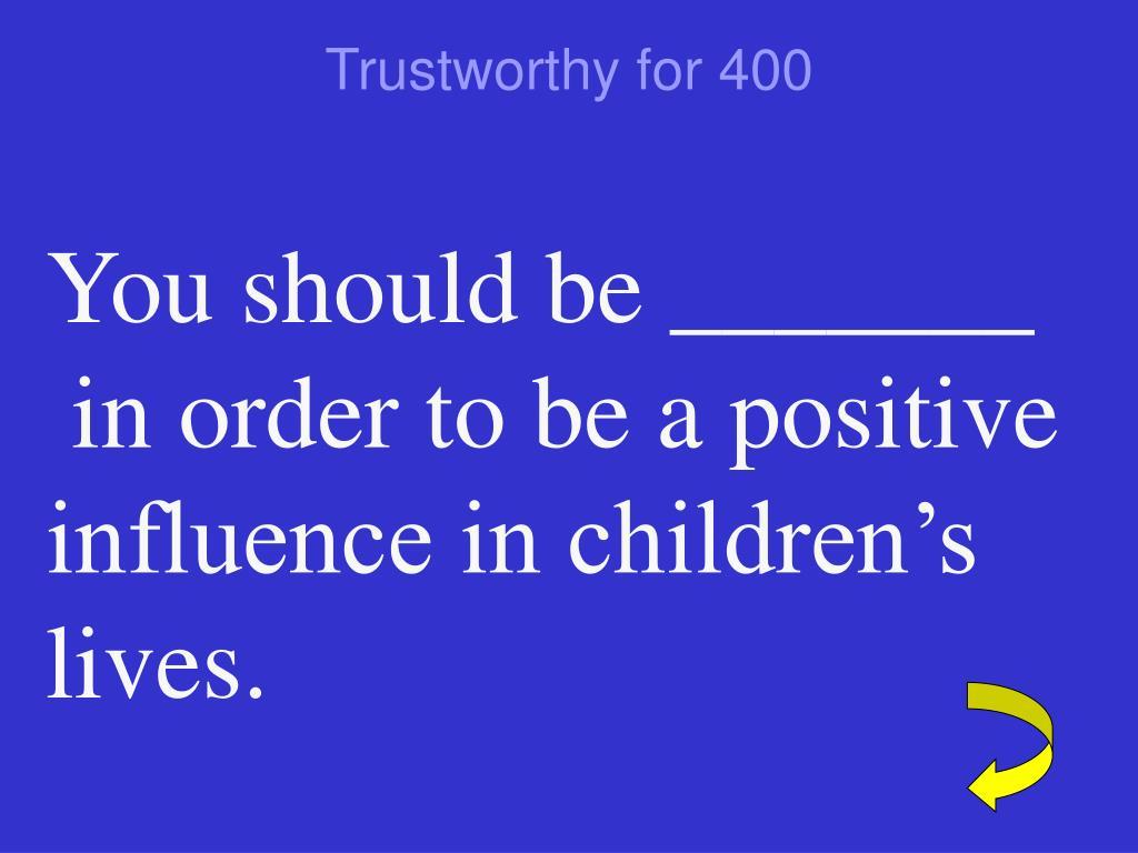 Trustworthy for 400