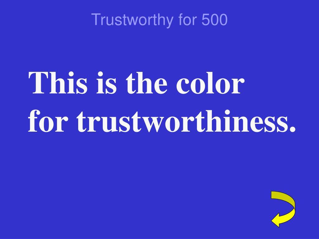 Trustworthy for 500