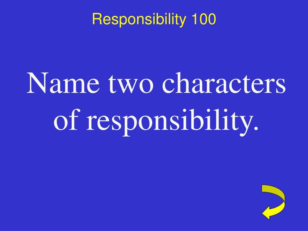 Responsibility 100