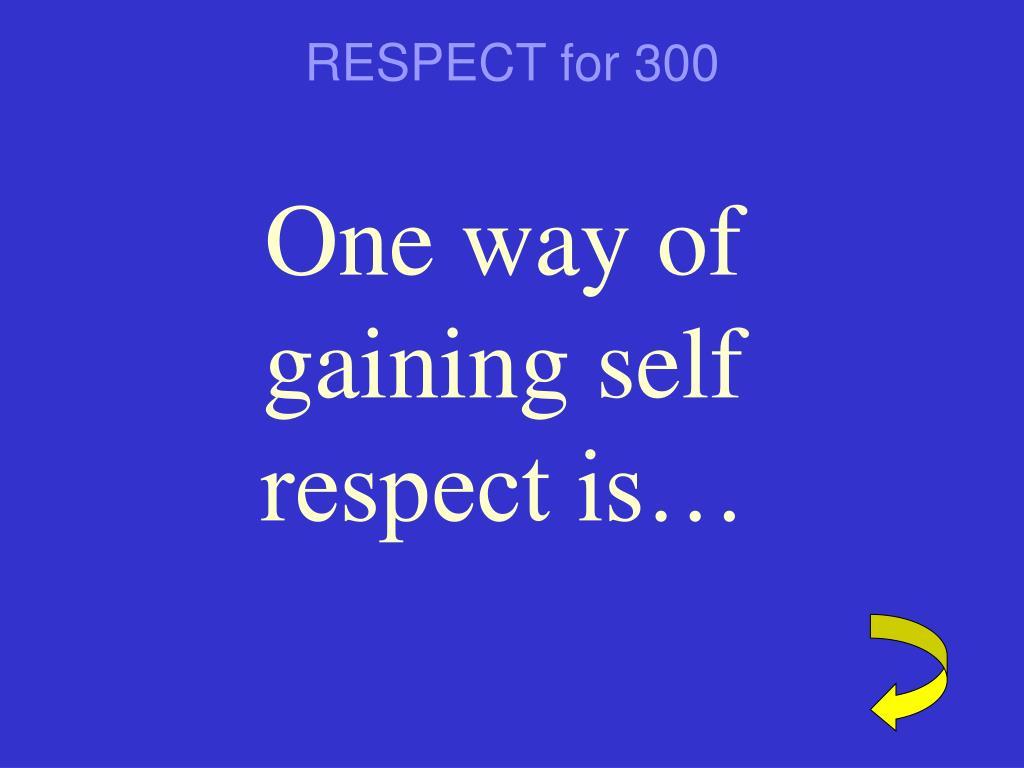 RESPECT for 300