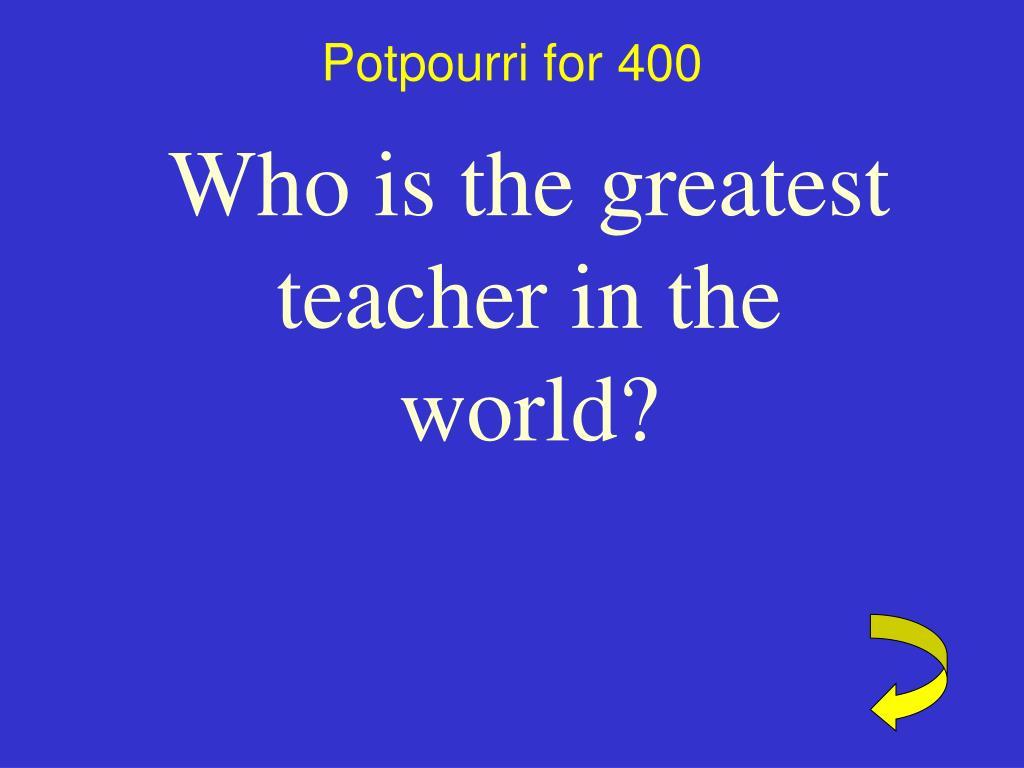Potpourri for 400
