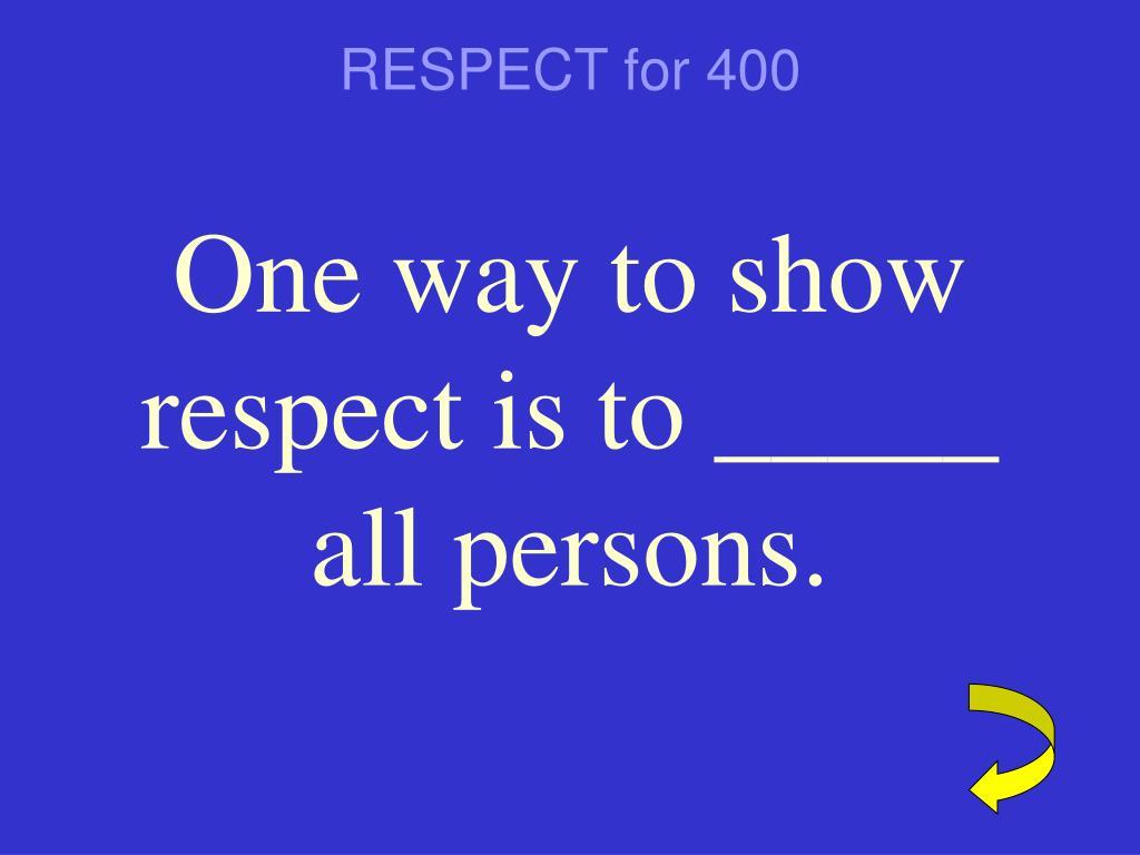 RESPECT for 400