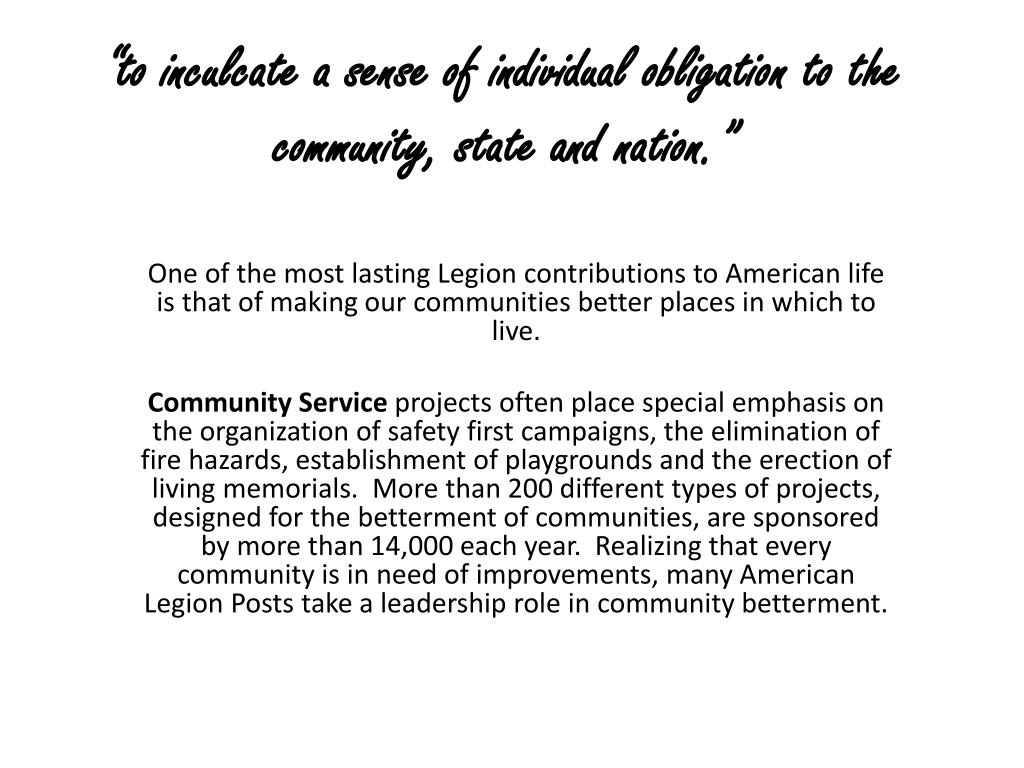"""to inculcate a sense of individual obligation to the community, state and nation."""