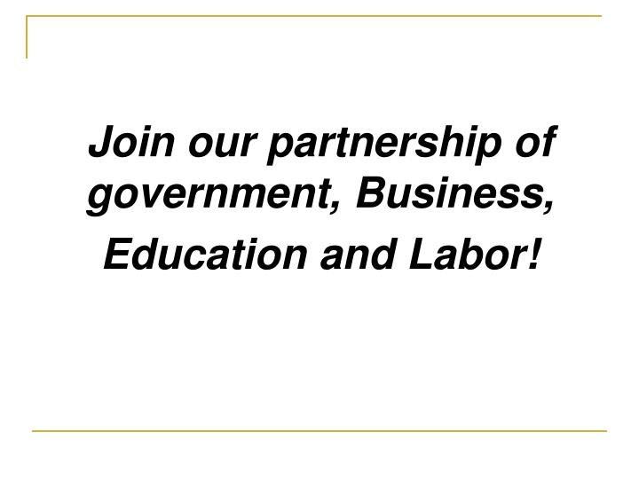 Join our partnership of government, Business,
