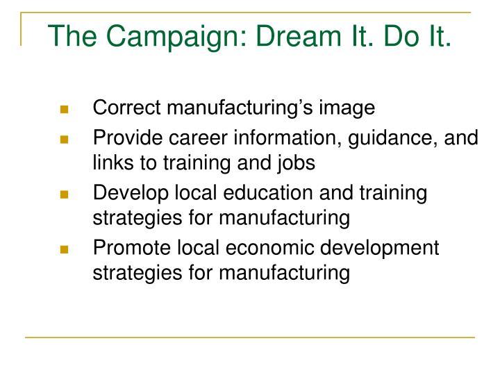The Campaign: Dream It. Do It.