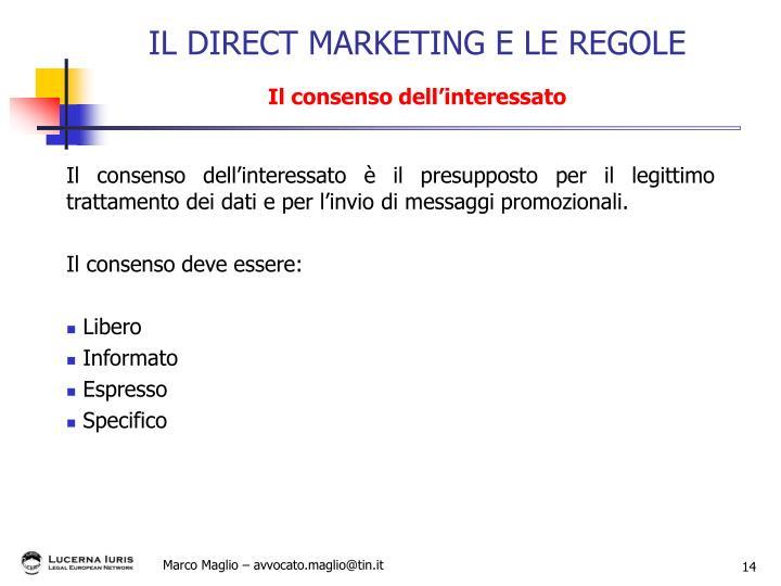 Il consenso dell'interessato è il presupposto per il legittimo trattamento dei dati e per l'invio di messaggi promozionali.