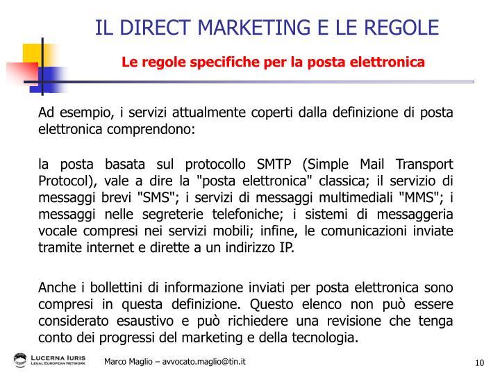 Ad esempio, i servizi attualmente coperti dalla definizione di posta elettronica comprendono: