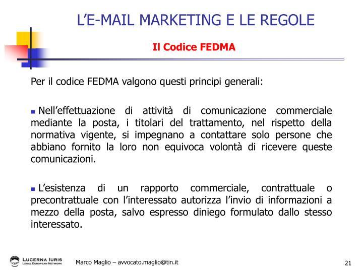 Per il codice FEDMA valgono questi principi generali: