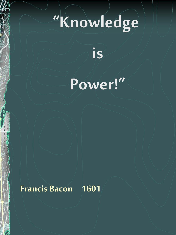 Francis Bacon     1601
