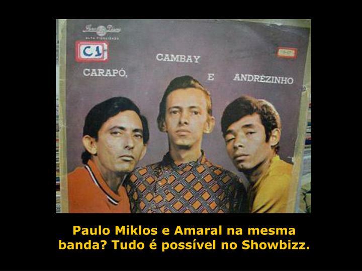 Paulo Miklos e Amaral na mesma banda? Tudo é possível no Showbizz.