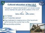 cultural education of the i d f