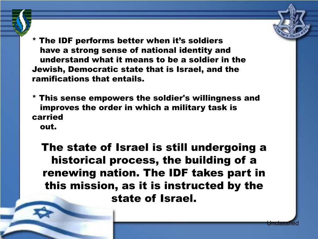 * The IDF performs better when it's soldiers