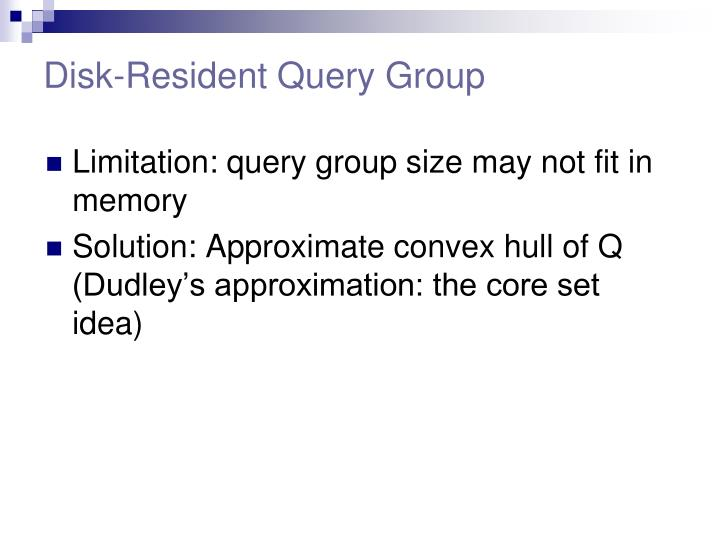 Disk-Resident Query Group