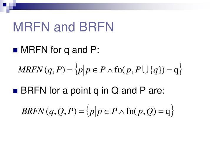MRFN and BRFN