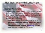 but then where did lincoln get them