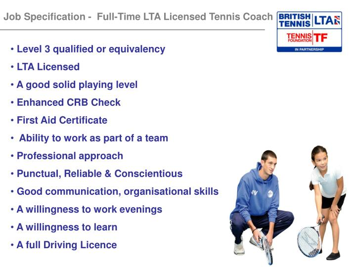Job Specification -  Full-Time LTA Licensed Tennis Coach