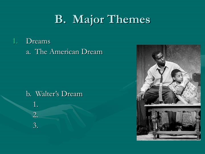B.  Major Themes