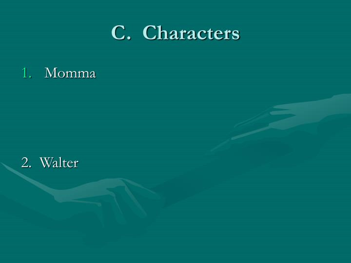 C.  Characters