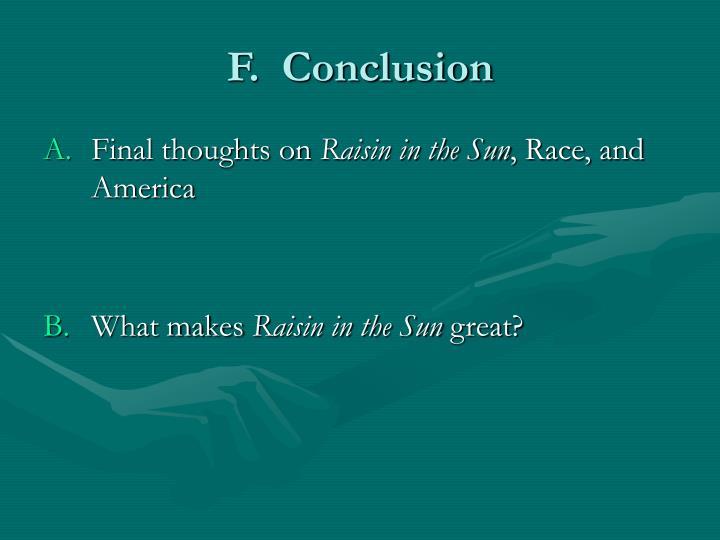 F.  Conclusion