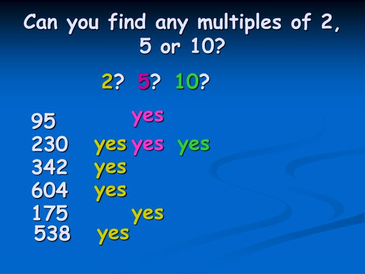 Can you find any multiples of 2, 5 or 10?