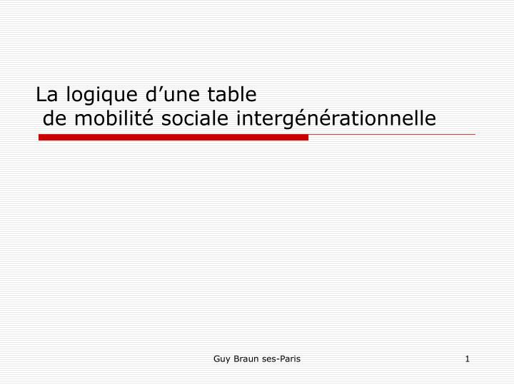 La logique d une table de mobilit sociale interg n rationnelle