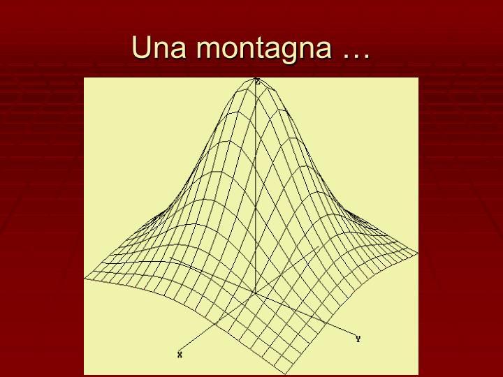 Una montagna …