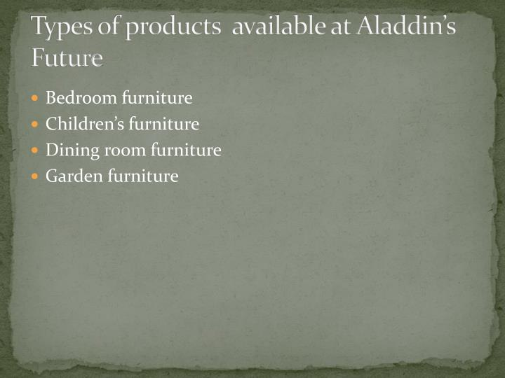 Types of products  available at Aladdin's Future