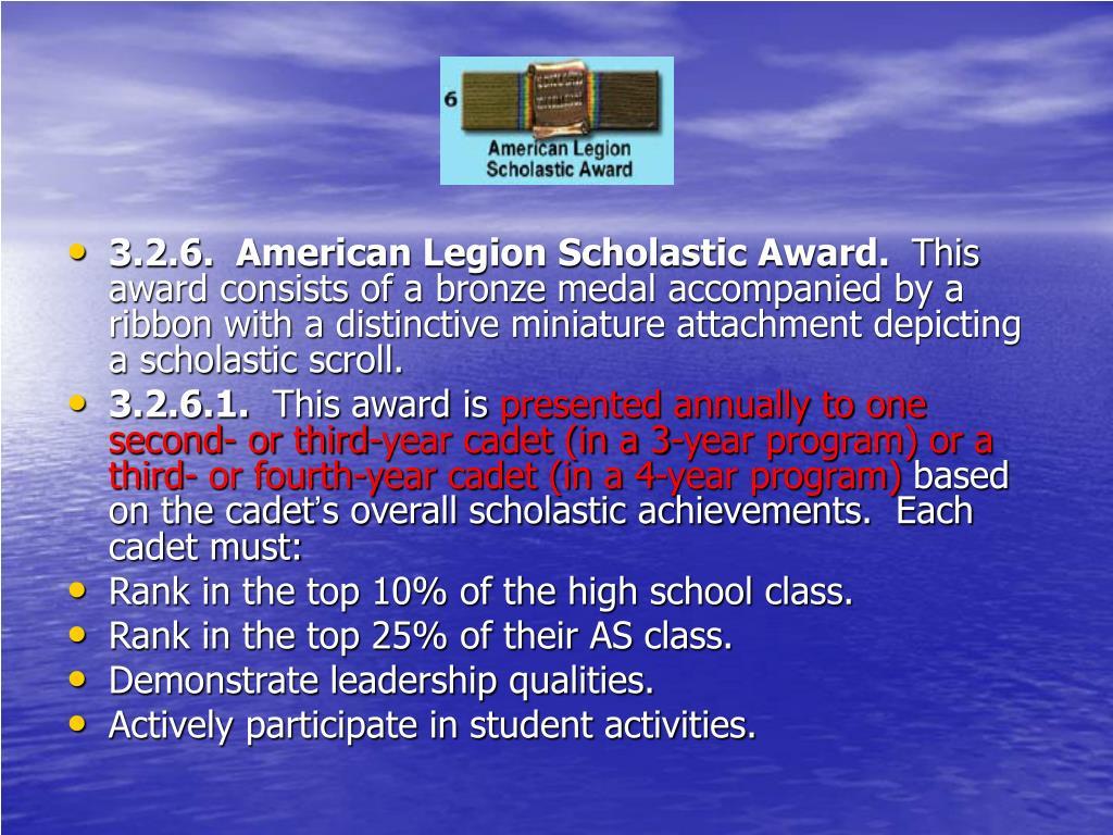 3.2.6.  American Legion Scholastic Award.