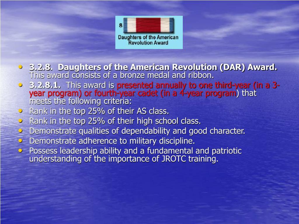 3.2.8.  Daughters of the American Revolution (DAR) Award.