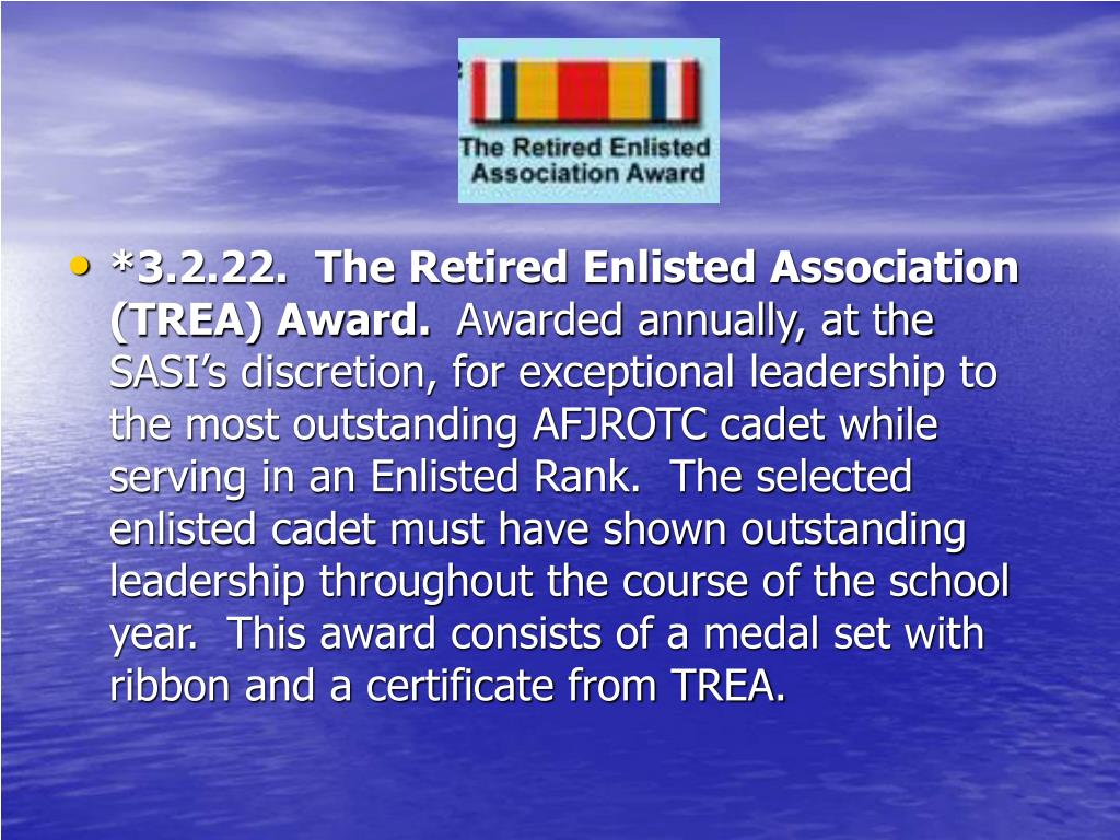 *3.2.22.  The Retired Enlisted Association (TREA) Award.