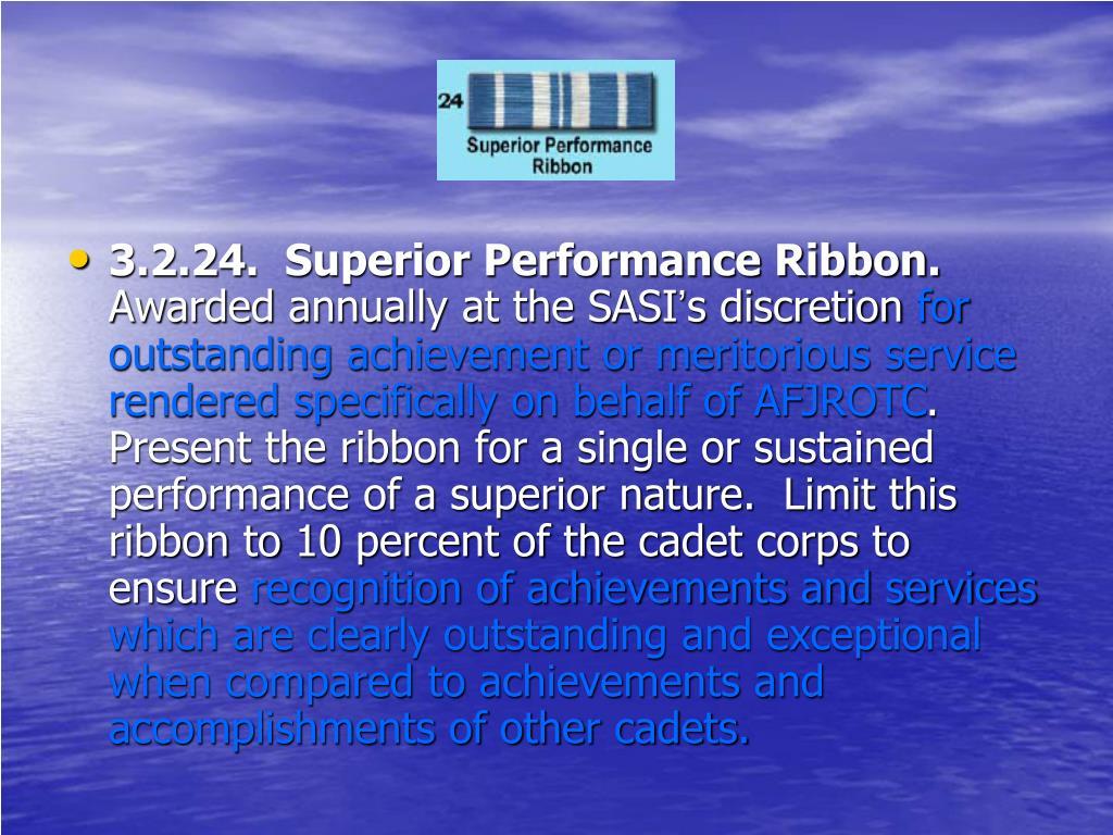 3.2.24.  Superior Performance Ribbon.