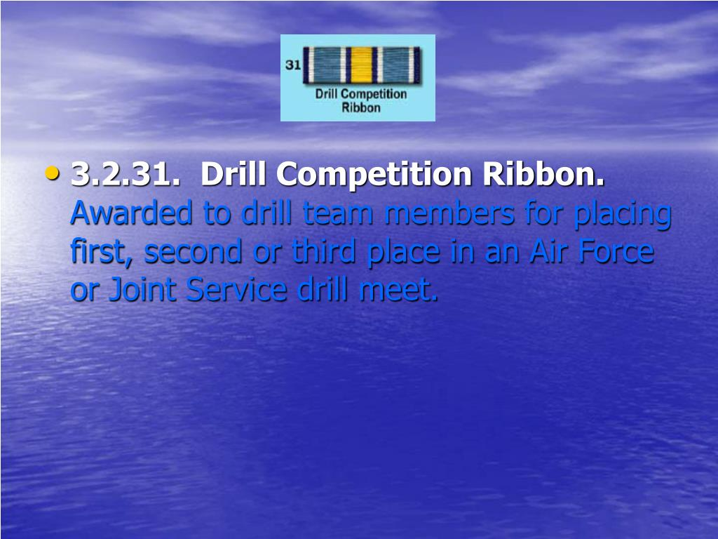3.2.31.  Drill Competition Ribbon.